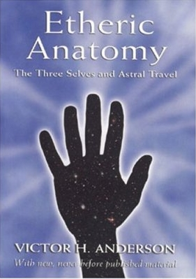 Etheric Anatomy by Victor Anderson